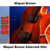 Miquel Brown Selected Hits by Miquel Brown