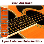 Lynn Anderson Selected Hits by Lynn Anderson