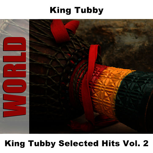 King Tubby Selected Hits Vol. 2 by King Tubby
