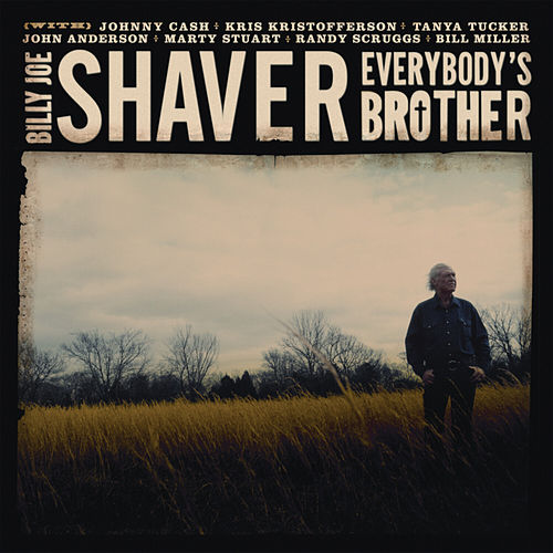 Everybody's Brother by Billy Joe Shaver