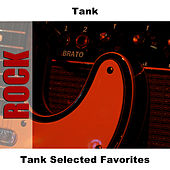 Tank Selected Favorites by Tank