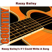 Razzy Bailey's If I Could Write A Song by Razzy Bailey