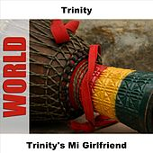 Trinity's Mi Girlfriend by Trinity