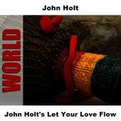 John Holt's Let Your Love Flow by John Holt