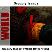 Gregory Isaacs' I Would Rather Fight by Gregory Isaacs