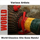 World Classics: Sito Guna Hundul by Various Artists