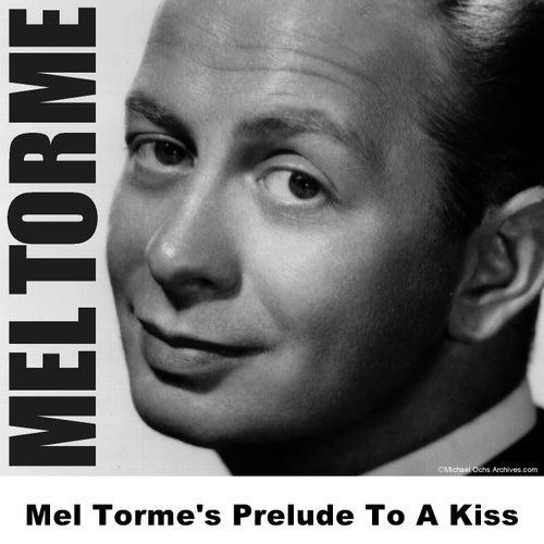 Mel Torme's Prelude To A Kiss by Mel Tormè