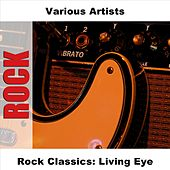 Rock Classics: Living Eye by Various Artists