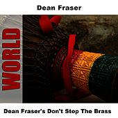 Dean Fraser's Don't Stop The Brass by Dean Fraser