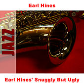 Earl Hines' Snuggly But Ugly by Earl Fatha Hines