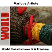 World Classics: Love Is A Treasure by Various Artists