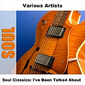 Soul Classics: I've Been Talked About by Various Artists