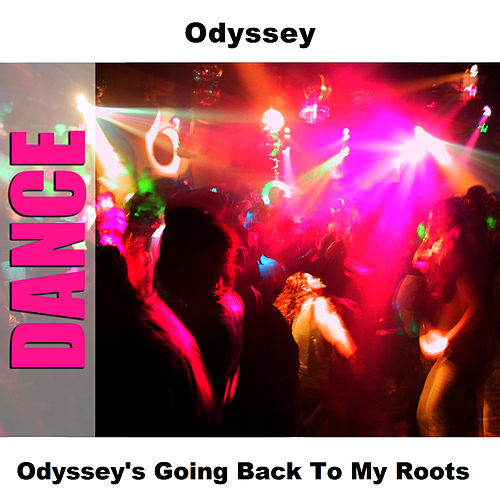Odyssey's Going Back To My Roots by Odyssey