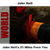 John Holt's 21 Miles From You by John Holt