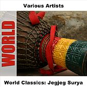 World Classics: Jegjeg Surya by Various Artists