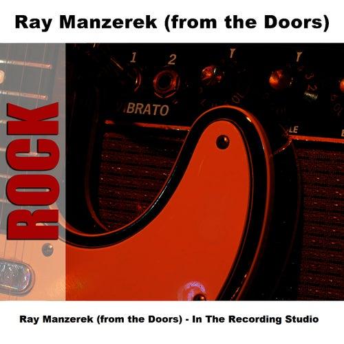 Ray Manzerek (From The Doors) - In The Recording Studio by Ray Manzarek