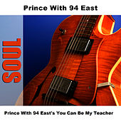 Prince With 94 East's You Can Be My Teacher by 94 East