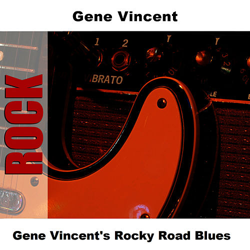 Gene Vincent's Rocky Road Blues by Gene Vincent