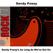 Sandy Posey's As Long As We've Got Us by Sandy Posey