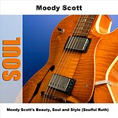 Moody Scott's Beauty, Soul and Style (Soulful Ruth) by Moodyscott