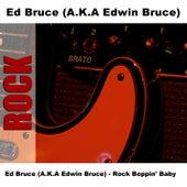 Ed Bruce (A.K.A Edwin Bruce) - Rock Boppin' Baby by Ed Bruce