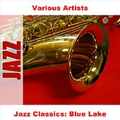 Jazz Classics: Blue Lake by Various Artists