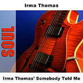 Irma Thomas' Somebody Told Me von Irma Thomas