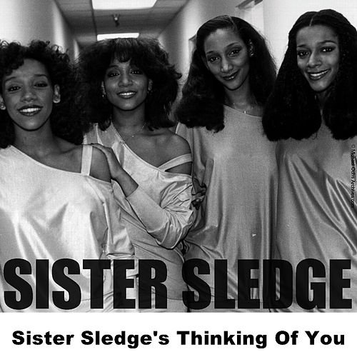 Sister Sledge's Thinking Of You by Sister Sledge
