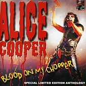Blood On My Chopper by Alice Cooper