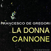 La donna cannone by Francesco de Gregori