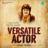 Versatile Actor - Amol Palekar by Various Artists