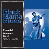 Black Mama Blues: The Essential Women's Blues 1920s - 1930s by Various Artists