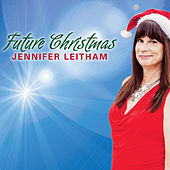 Future Christmas by Jennifer Leitham