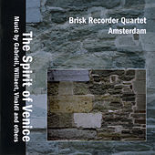 The Spirit of Venice by Brisk Recorder Quartet Amsterdam