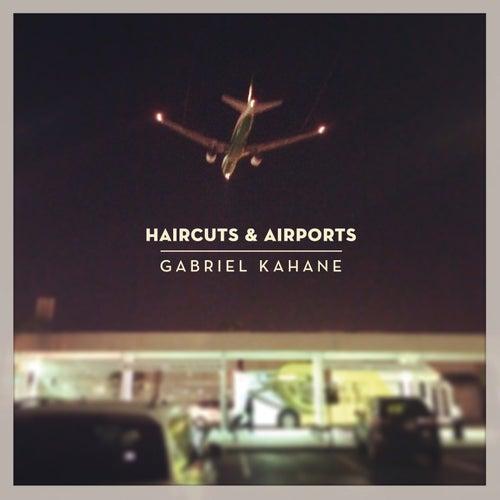 Haircuts & Airports by Gabriel Kahane