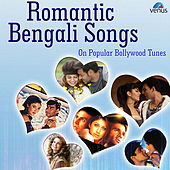 Romantic Bengali Songs on Popular Bollywood Tunes by Various Artists