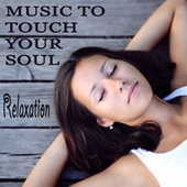 Music to Touch Your Soul: Relaxation by The O'Neill Brothers Group