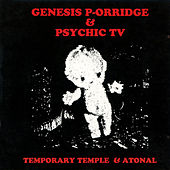 Temporary Temple & Atonal by Psychic TV