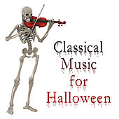 Classical Music for Halloween by Various Artists