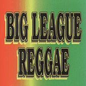 Big League Reggae by Various Artists