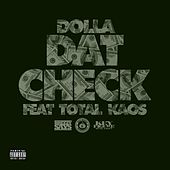 Dat Check (feat. Total Kaos) by Dolla