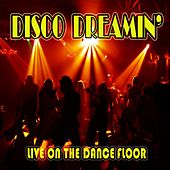 Disco Dreamin': Live on the Dance Floor by Various Artists