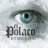 No Te Olvides de Ser Feliz by Polaco