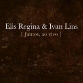 Elis Regina e Ivan Lins - Juntos (Ao Vivo) - EP by Elis Regina