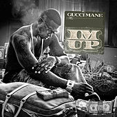 Im Up by Gucci Mane