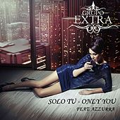 Solo Tu by Grupo Extra