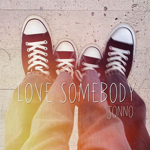 Love Somebody by Jonno Zilber