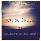 Cayman Islands Sessions, Vol. II by Work Drugs