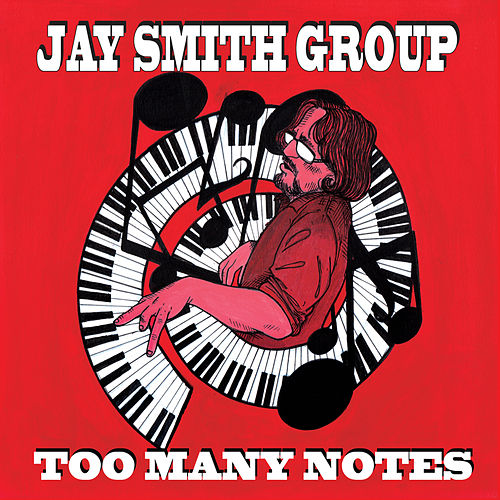 Too Many Notes by Jay Smith Group