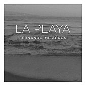 La Playa by Fernando Milagros